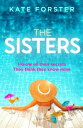 The SistersA gripping story of dark family secrets from the bestselling author【電子書籍】[ Kate Forster ]