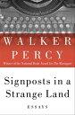 Signposts in a Strange LandEssays【電子書籍】[ Walker Percy ]