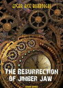 The Resurrection of Jimber-Jaw【電子書籍】[ Edgar Rice Burroughs ]