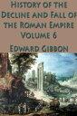 書, 雜誌, 漫畫 - The History of the Decline and Fall of the Roman Empire Vol. 6【電子書籍】[ Edward Gibbon ]