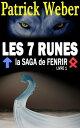 Les 7 RunesLa Saga de Fenrir, Livre 1【電子書籍】[ Patrick Weber ]