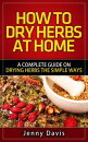 DRY HERBS A COMPLETE GUIDE ON DRYING HERBS