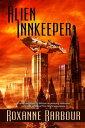Alien Innkeeper【電子書籍】[ Roxanne Barbour ]