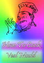How To Cook Veal Mould【電子書籍】[ Cook & Book ]