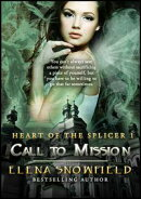 Call to Mission: Heart of the Splicer 1