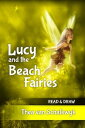 Lucy and the Beach Fairies【電子書籍】[ Thea Van Schalkwyk ]