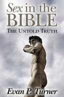 Sex in the Bible The Untold Truth