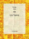 La Terre【電子書籍】[ ?mile Zola ]
