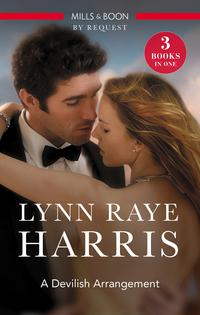 A Devilish Arrangement/The Devil's Heart/A Game With One Winner/Unnoticed And Untouched【電子書籍】[ Lynn Raye Harris ]