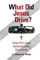 What Did Jesus Drive: Crisis, PR in Cars, Computers and Christianity