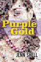 Purple Gold【電子書籍】[ Jenn Shell ]