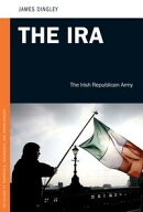 The IRA: The Irish Republican Army