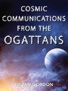 書, 雜誌, 漫畫 - Cosmic Communications From The Orgattans【電子書籍】[ Dr Ian Gordon ]
