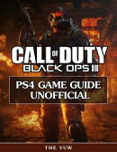 Call of Duty Black Ops 3 Ps4 Game Guide Unofficial