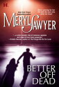 图书, 杂志, 漫画 - Better Off Dead (Mills & Boon M&B)【電子書籍】[ Meryl Sawyer ]