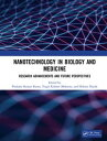 Nanotechnology in Biology and MedicineResearch Advancements & Future Perspectives
