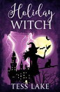 Holiday Witch (Torrent Witches Cozy Mysteries #5)