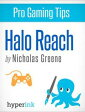 Pro Gaming Tips: Halo Reach【電子書籍】[ Nicholas Greene ]