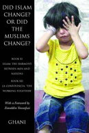 Did Islam Change? Or Did the Muslims Change?: Book XI - Islam
