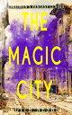 The Magic City (Illustrated) Children's Fantasy Classic【電子書籍】[ Edith Nesbit ]