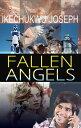 Fallen Angels【電子書籍】[ Ikechukwu Joseph ]