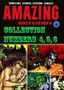 Amazing Adventures Collection, Numbers 4, 5, 6【電子書籍】 Ziff-Davis Publications