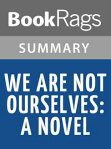 We Are Not Ourselves by Matthew Thomas l Summary & Study Guide[ BookRags ]