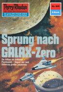 Perry Rhodan 605: Sprung nach GALAX-Zero (Heftroman)