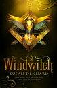 Windwitch【電子書籍】[ Susan Dennard ]