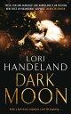 Dark Moon【電子書籍】[ Lori Handeland ]
