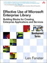 Effective Use of Microsoft Enterprise LibraryBuilding Blocks for Creating Enterprise Applications and Services【電子書籍】 Len Fenster