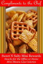 Sweet-N-Salty Mini Rewards: Snacks for the Office or Home - Mini Means Less Calories【電子書籍】[ Compliments to the Chef ]