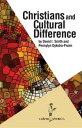 Christians and Cultural Difference【電子書籍】[ David I. Smith ]