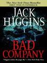 Bad Company【電子書籍】[ Jack Higgins ]