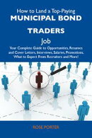 How to Land a Top-Paying Municipal bond traders Job: Your Complete Guide to Opportunities, Resumes and Cover��