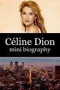 C?line Dion Mini Biography【電子書籍】[ eBios ]