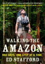 Walking the Amazon860 Days. One Step at a Time.【電子書籍】[ Ed Stafford ]