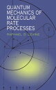 書, 雜誌, 漫畫 - Quantum Mechanics of Molecular Rate Processes【電子書籍】[ Raphael D. Levine ]