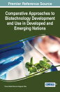 Comparative Approaches to Biotechnology Development and Use in Developed and Emerging Nations