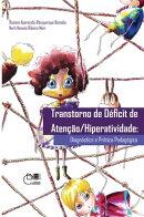 Transtorno de d���ficit de aten������o/ hiperatividade: diagn���stico da pr���tica pedag���gica