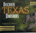 Discover Texas DinosaursWhere They Lived, How They Lived, and the Scientists Who Study Them