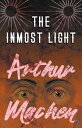 The Inmost Light【電子書籍】 Arthur Machen