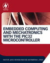 Embedded Computing and Mechatronics with the PIC32 Microcontroller【電子書籍】[ Kevin Lynch ]