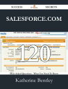 Salesforce.com 120 Success Secrets - 120 Most Asked Questions On Salesforce.com - What You Need To Know【電子書籍】 Katherine Bentley