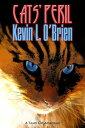 Cats' Peril【電子書籍】[ Kevin L. O'Brien ]
