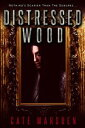 Distressed WoodFaint Hope Heights【電子書籍】[ Cate Marsden ]