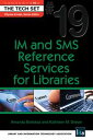 IM and SMS Reference Services for Libraries: (THE TECH SET? #19)【電子書籍】[ Amanda Bielskas ]