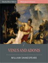 Venus and Adonis (Illustrated Edition)【電子書籍】[ William Shakespeare ]
