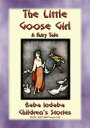 THE LITTLE GOOSE GIRL - A Fairy TaleBaba Indaba's Children's Stories - Issue 318【電子書籍】[ Anon E. Mouse ]