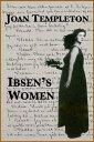 Ibsen's Women【電子書籍】[ Joan Templeton ]